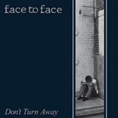 Face To Face - Don|t Turn Away (re-issue)
