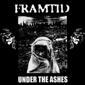 Framtid - Under The Ashes