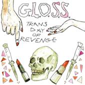 GLOSS - Trans Day Of Revenge