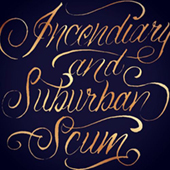 Incendiary/Suburban Scum - Split