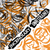 Incendiary/Unrestrained - Split