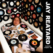 Jay Reatard - Matador Singles |08