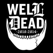Last Dayz - Well Dead 2010-2014