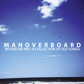 Man Overboard - Before We Met: A Collection Of Old Songs