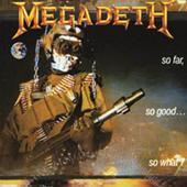Megadeth - So Far, So Good... So What