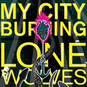 My City Burning - Lone Wolves