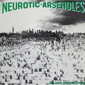 Neurotic Arseholes - Bis Zum Bitteren Ende