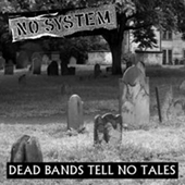 No System - Dead Bands Tell No Tales