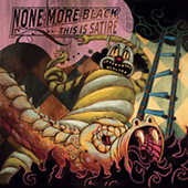 None More Black - This Is Satire LP