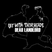 Off With Their Heads/Dear Landlord - Split