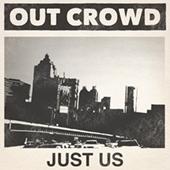 Out Crowd - Just Us