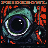 Pridebowl - Drippings Of The Past