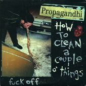 Propagandhi - How To Clean A Couple Things