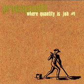 Propagandhi - Where Quantity Is Job No 1