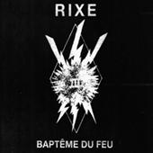 Rixe - Bapteme Du Feu