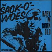 Sack-O|-Woes - Baby, I|m Born Old