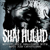Shai Hulud - Hearts Once Nourished With Hope And Compassio