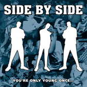 Side By Side - You|re Only Young Once