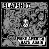Slapshot - Make America Hate Again