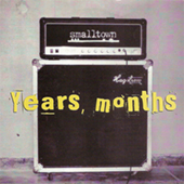 Smalltown - Years, Months
