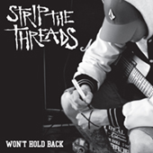 Strip The Threads - Won|t Hold Back