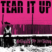 Tear It Up - Nothing To Nothing