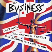 The Business - The Truth, The Whole Truth And Nothing