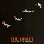 The Draft - Stop Wastin| My Time