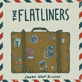The Flatliners - Count Your Bruises