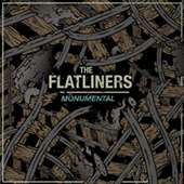 The Flatliners - Monumental
