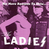 The Ladies - Six More Reasons To Hate