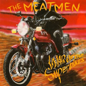 The Meatmen - War Of The Superbikes