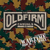 The Old Firm Casuals - Wartime Rock |N| Roll