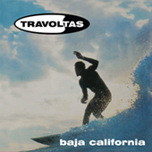 Travoltas - Baja California