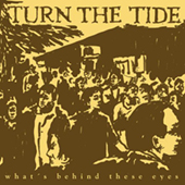 Turn The Tide - What|s Behind These Eyes