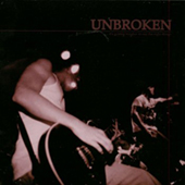 Unbroken - It|s Getting Tougher To Say The Right Things