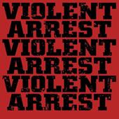 Violent Arrest -  LP
