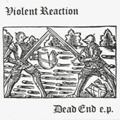 Violent Reaction - Dead End