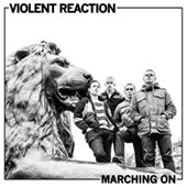 Violent Reaction - Marching On