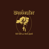 Weedeater - God Luck And Good Speed