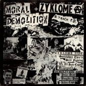 Zyklome A/Moral Demolition - Split